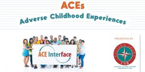 Adverse Childhood Experiences (ACEs) Interface Training @ ESCSB - Office of Prevention